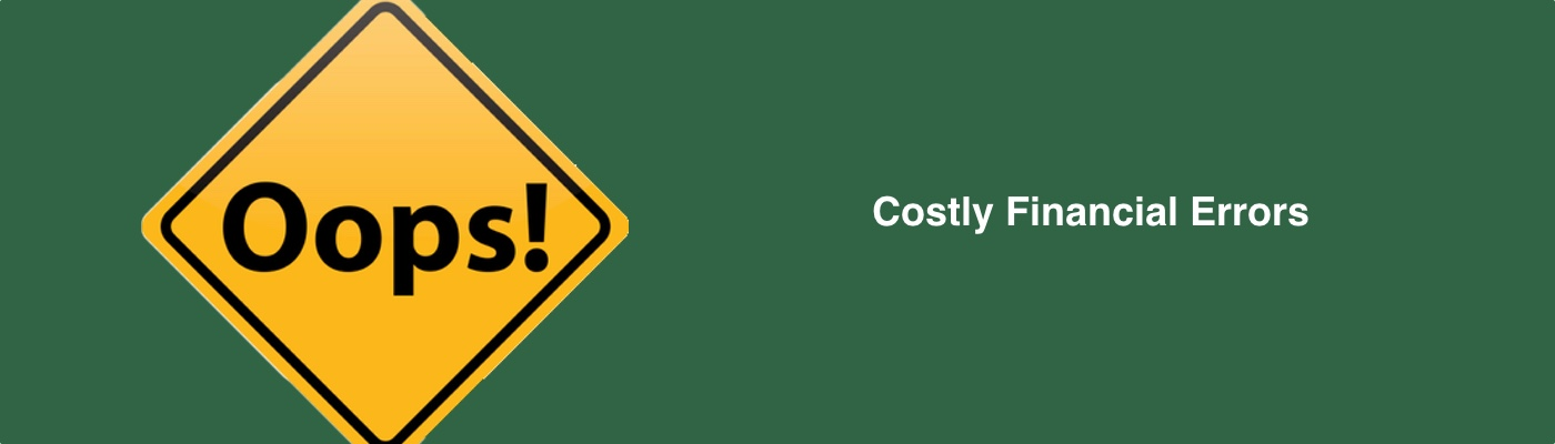 Costly Financial Errors