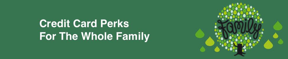 Credit Card Family Perks