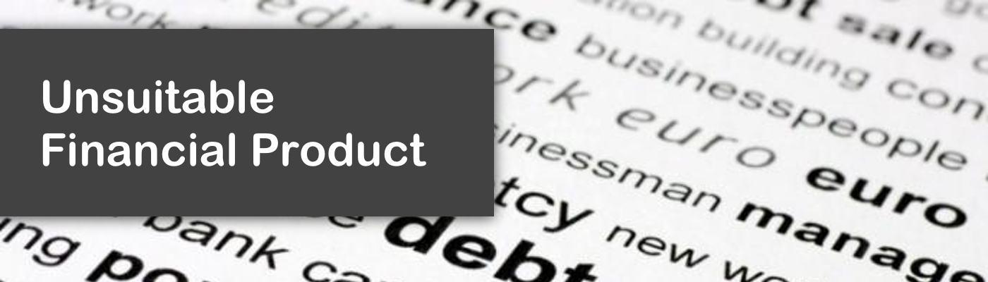 UnsuitableFinancial Product