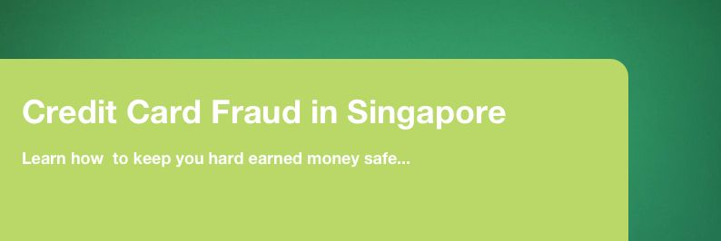 Credit Card Fraud in Singapore