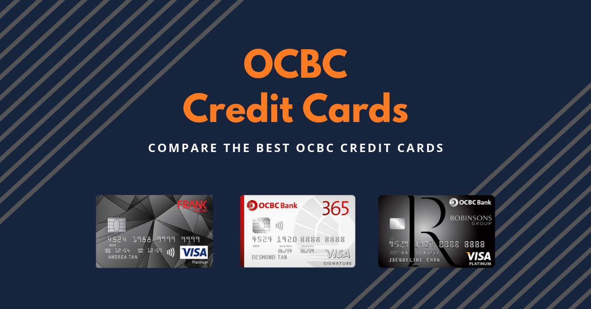 best ocbc credit cards in singapore  updated september 2020